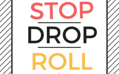 What is your stop, drop and roll?